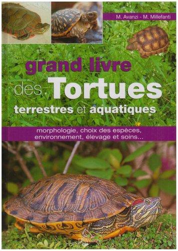 Le grand livre des tortues terrestres et aquatiques