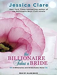 The Billionaire Takes a Bride (Billionaires and Bridesmaids) by Jessica Clare (2015-10-20)