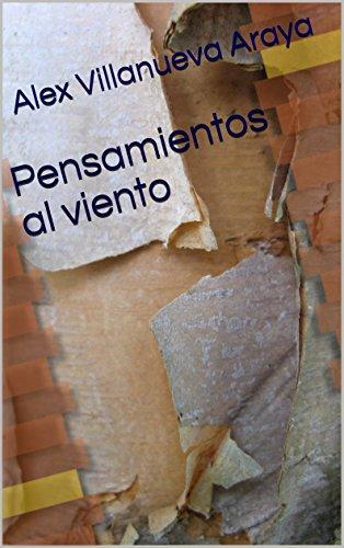 Pensamientos al viento por Alex Villanueva Araya