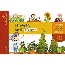 Huerto fácil con niños (Larousse - Infantil / Juvenil - Castellano - A Partir De 5/6 Años)