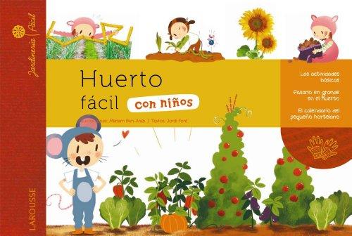 Descargar Libro Huerto Fácil Con Niños (Larousse - Infantil / Juvenil - Castellano - A Partir De 5/6 Años) de Larousse Editorial