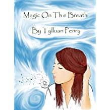 Magic On The Breath (English Edition)