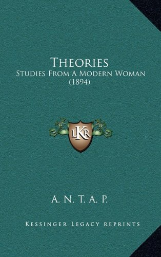 Theories: Studies from a Modern Woman (1894)