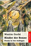 Kinder der Sonne: Drama in vier Aufzügen - Maxim Gorki