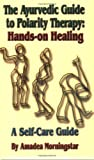 The Ayurvedic Guide to Polarity Therapy: Hands-on Healing - Best Reviews Guide