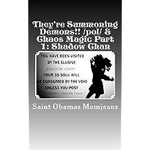 They're Summoning Demons!! /pol/ & Chaos Magic Part 1: Shadow Chan (English Edition)