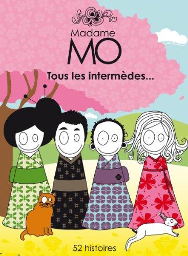 Madame Mo, tous les intermèdes... : 52 histoires
