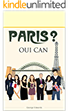 Paris? Oui Can!: An English family's experience in Paris (English Edition)