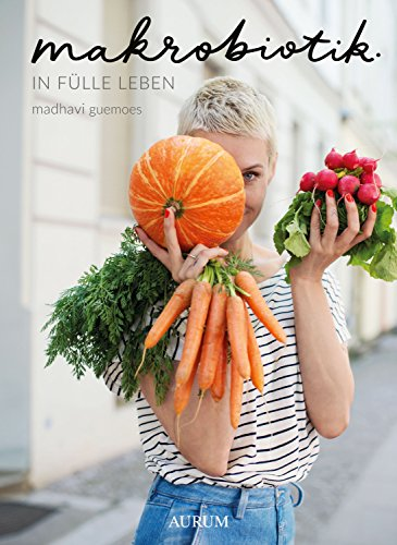 Makrobiotik: In Fülle leben (German Edition)