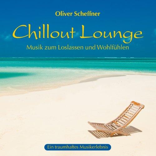 Chillout-Lounge (Musik zum Loslassen und Wohlfühlen) (Musik Chill-out)