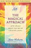 The Magical Approach: Seth Speaks About the Art of Creative Living (A Seth Book) (English Edition)