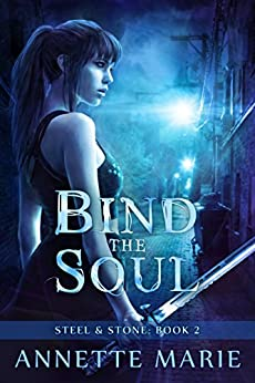 Bind the Soul (Steel & Stone Book 2) (English Edition)