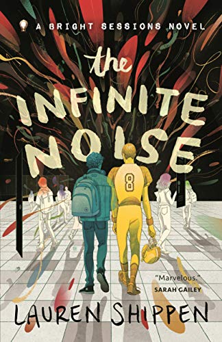 The Infinite Noise: A Bright Sessions Novel (The Bright Sessions, Band 1)