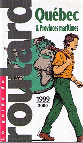 QUEBEC ET PROVINCES MARITIMES. Edition 1999-2000