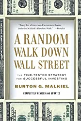 A Random Walk Down Wall Street - The Time-Tested Strategy for Successful Investing 10e