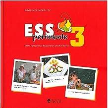 ESSperimente 3: Mehr Fantasie für Pausenbrot und Kinderfest