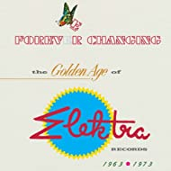 Forever Changing: The Golden Age Of Elektra Records 1963-1973 [Explicit]