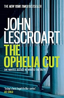 The Ophelia Cut (Dismas Hardy series, book 14): A page-turning crime thriller filled with darkness and suspense by [Lescroart, John]