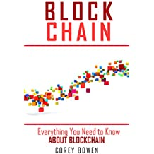 Blockchain: Everything You Need to Know  About Blockchain (Cryptocurrency, Bitcoin, Blockchain, Ethereum Book 2) (English Edition)