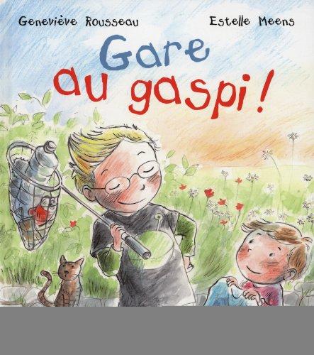 Gare au gaspi ! par Estelle Meens, Geneviève Rousseau