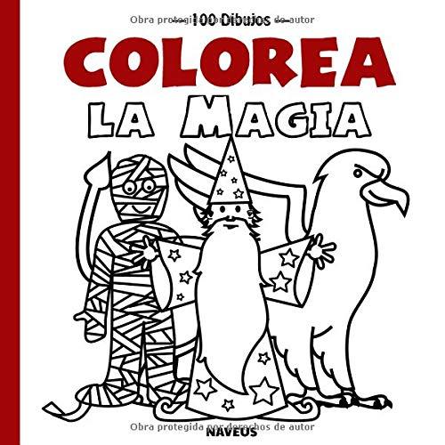 Colorea la magia (100 dibujos) por Naveus Editorial