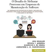 O Desafio de Melhorar Processos em Empresas de Manutenção de Software: Um Mapeamento Sistemático de como a melhoria de processo é realizada em organizações ... e Evolução de Software (Portuguese Edition)