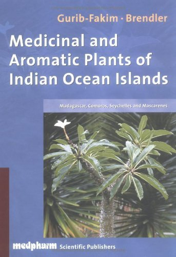 Medicinal and Aromatic Plants of the Indian Ocean Islands by Gurib-Fakim, Ameenah, Brendler, Thomas (2004) Hardcover