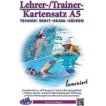 Lehrer-/Trainer-Kartensatz A5: Technik (Brust - Kraul - Rücken): Arbeitskarten für den Schwimmunterricht (laminiert oder unlaminiert 1)