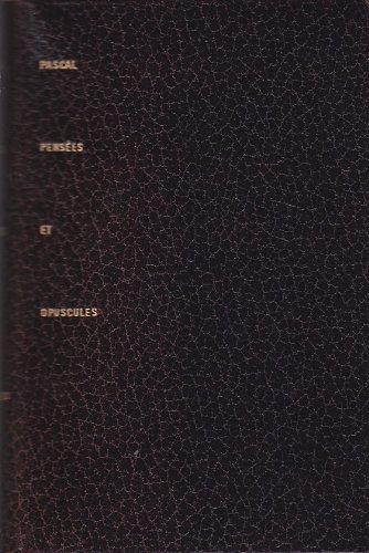 Les pensées - opuscules. par Pascal Blaise