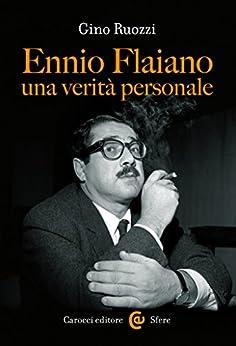 Ennio Flaiano, una verità personale (Le sfere) di [Ruozzi, Gino]