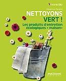 """Nettoyons vert ! Les produits d'entretien écologiques """"maison"""""""