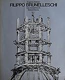 Filippo Brunelleschi. Das Gesamtwerk - Eugenio Battisti