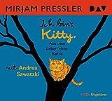Ich bin's, Kitty. Aus dem Leben einer Katze: Ungekürzte Lesung mit Andrea Sawatzki (4 CDs)