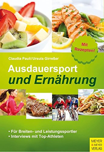 Ausdauersport und Ernährung: Für Breiten- und Leistungssportler