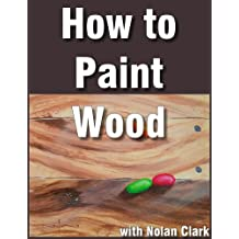 How to Paint Wood Objects in a Still Life (Still Life Painting with Nolan Clark Book 3)