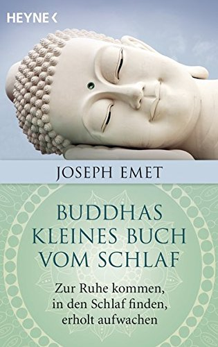 Buddhas kleines Buch vom Schlaf: Zur Ruhe kommen, in den Schlaf finden, erholt aufwachen. Mit einem Vorwort von Thich Nhat Hanh
