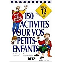 150 activités pour vos petits-enfants