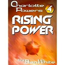 Charlotte Powers 4: Rising Power (English Edition)
