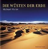 Bildband Die Wüsten der Erde - Umfassender und ausführlicher Band mit sämtlichen Wüsten in Afrika, Australien, Asien, Nord- und Südamerika auf 372 Seiten mit über 200 Abbildungen - Michael Martin