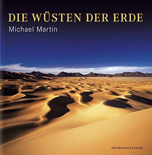 Bildband Die Wüsten der Erde - Umfassender und ausführlicher Band mit sämtlichen Wüsten in Afrika, Australien, Asien, Nord- und Südamerika auf 372 Seiten mit über 200 Abbildungen