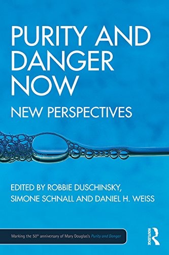 Purity and Danger Now: New Perspectives