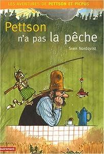 vignette de 'Les aventures de Pettson et Picpus<br /> Pettson n'a pas la pêche (Sven Nordqvist)'