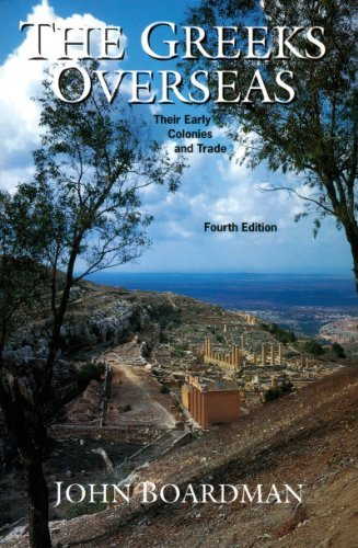The Greeks Overseas: Their Early Colonies and Trade: Written by John Boardman, 1999 Edition, (4) Publisher: Thames & Hudson [Paperback]