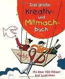 Das große Kreativ- und Mitmachbuch: Mit über 100 Rätsel- und Spielideen