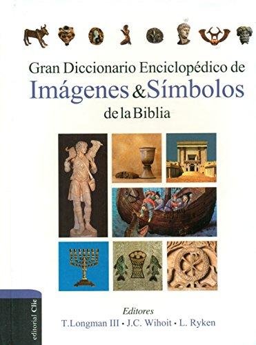 Gran diccionario enciclopedico de imagenes y simbolos de la Biblia