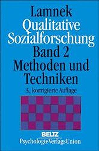 Qualitative Sozialforschung/Gesamtwerk: Qualitative Sozialforschung, 2 Bde, Bd.2, Methoden und Techniken