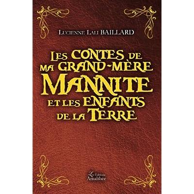 LES CONTES DE MA GRAND-MERE MANNITE ET LES ENFANTS DE LA TERRE
