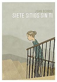 Siete sitios sin ti par  Juan Berrio