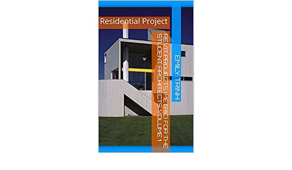 Revit Projects Metric For The Architectural Students Volume 1