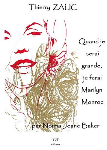 Quand je serai grande, je ferai Marilyn Monroe, par Norma Jeane Baker
